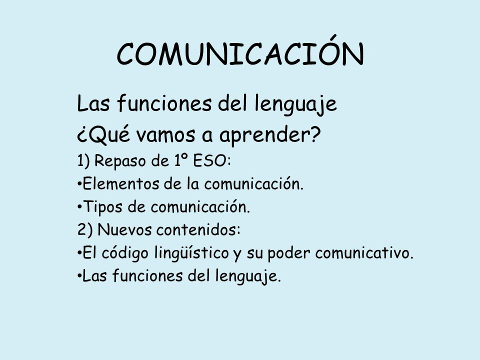 COMUNICACIÓN Las funciones del lenguaje ¿Qué vamos a aprender