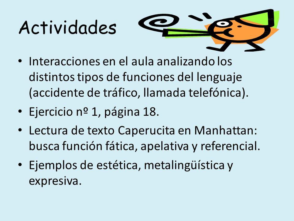Actividades Interacciones en el aula analizando los distintos tipos de funciones del lenguaje (accidente de tráfico, llamada telefónica).
