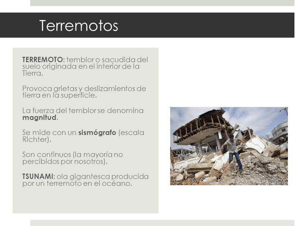 Terremotos TERREMOTO: temblor o sacudida del suelo originada en el interior de la Tierra.