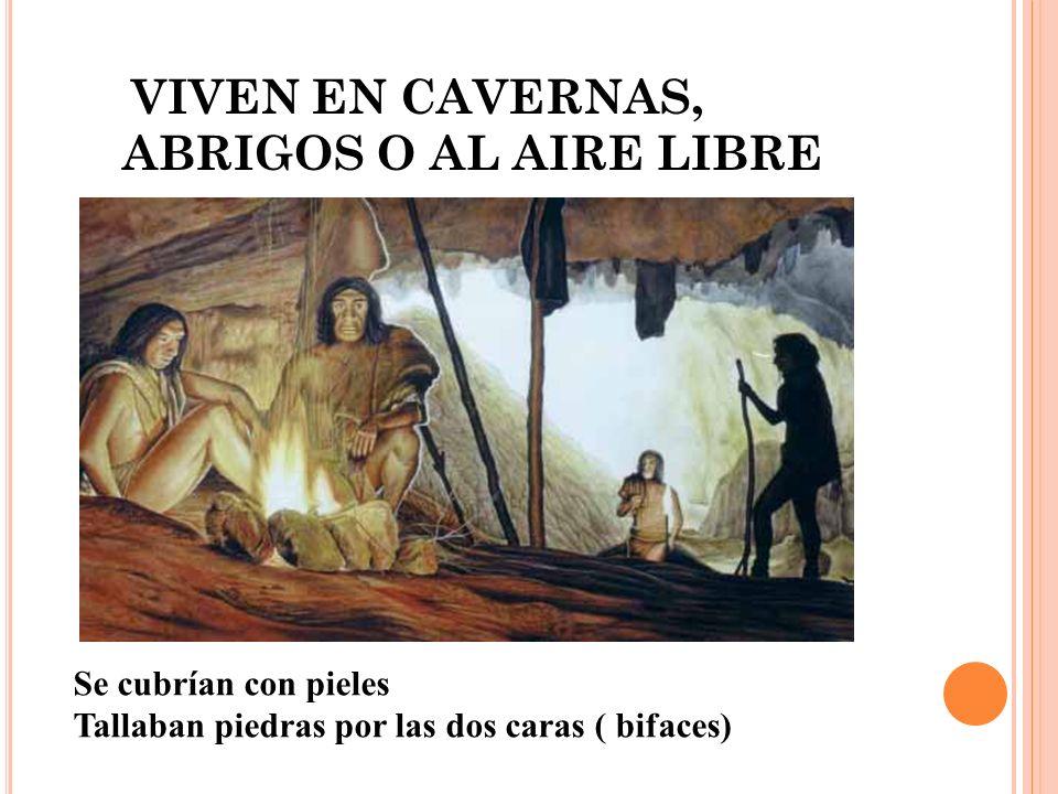 VIVEN EN CAVERNAS, ABRIGOS O AL AIRE LIBRE