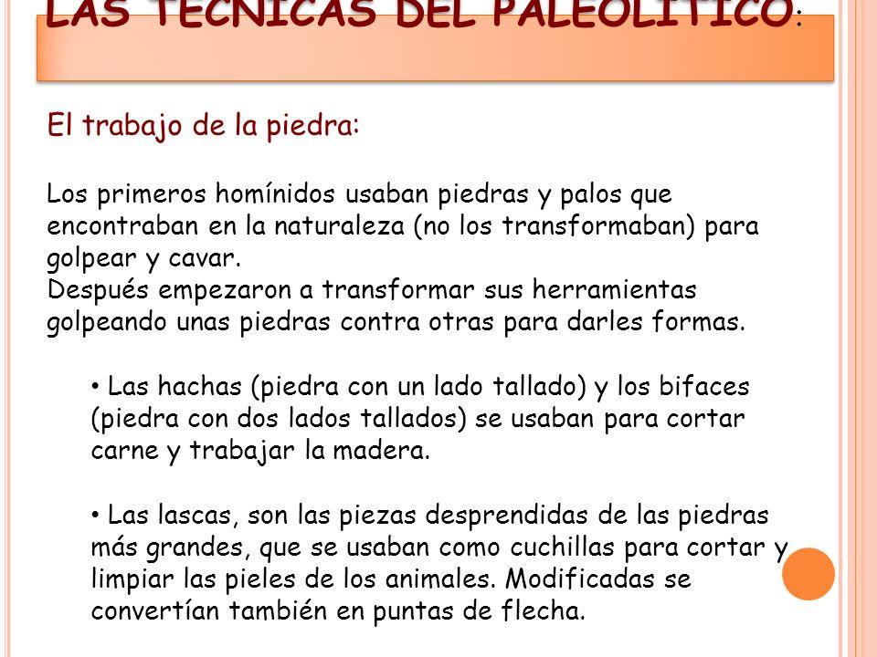 LAS TÉCNICAS DEL PALEOLÍTICO:
