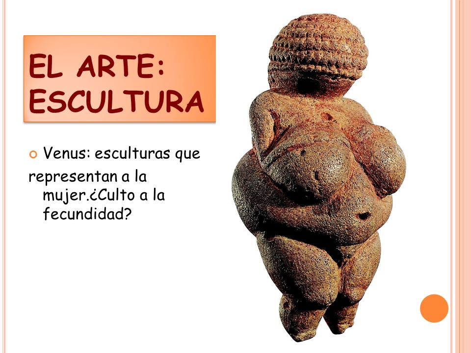 EL ARTE: ESCULTURA Venus: esculturas que