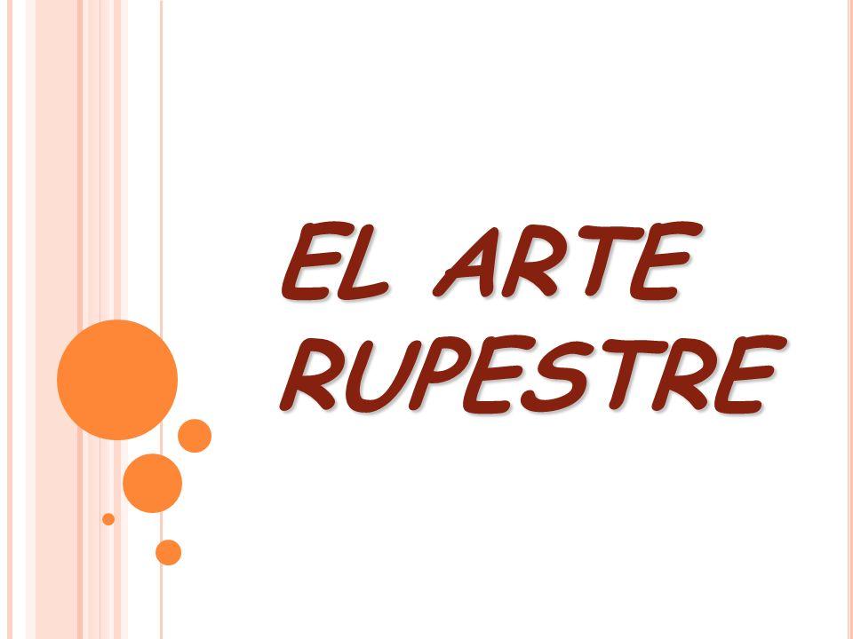 EL ARTE RUPESTRE