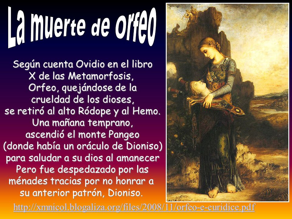 La muerte de Orfeo Según cuenta Ovidio en el libro