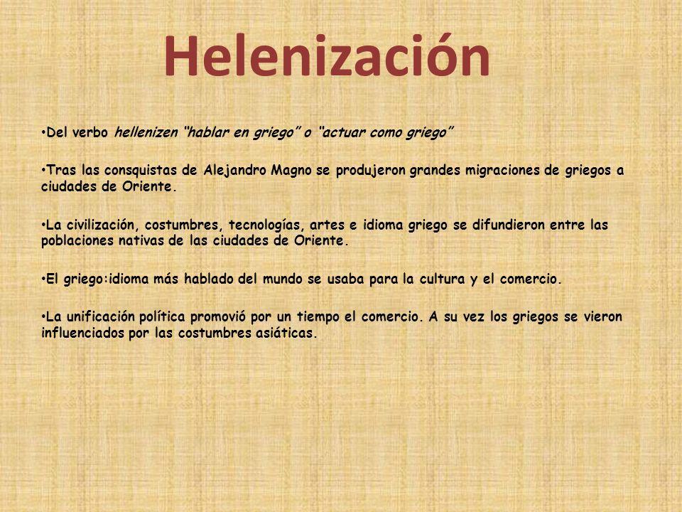 Helenización Del verbo hellenizen hablar en griego o actuar como griego