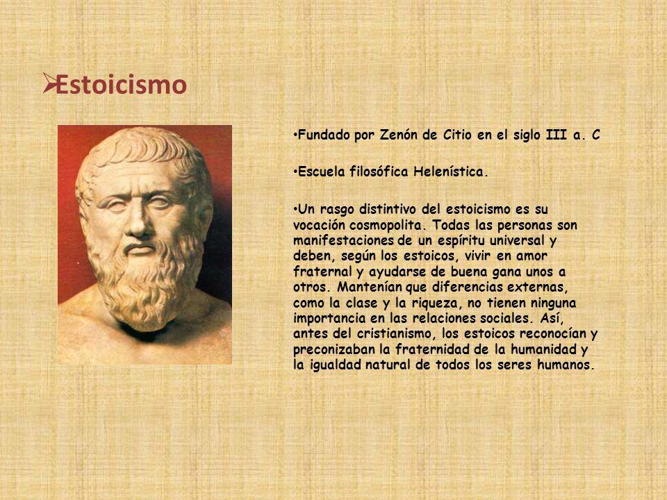 Estoicismo Fundado por Zenón de Citio en el siglo III a. C