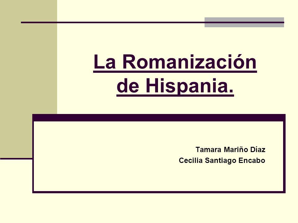 La Romanización de Hispania.