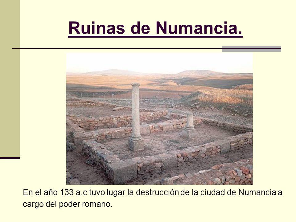 Ruinas de Numancia.En el año 133 a.c tuvo lugar la destrucción de la ciudad de Numancia a.