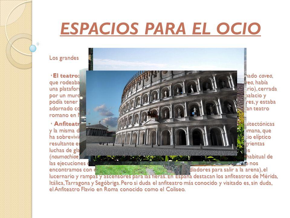 ESPACIOS PARA EL OCIO Los grandes recintos destinados al ocio y a los espectáculos de masas son: