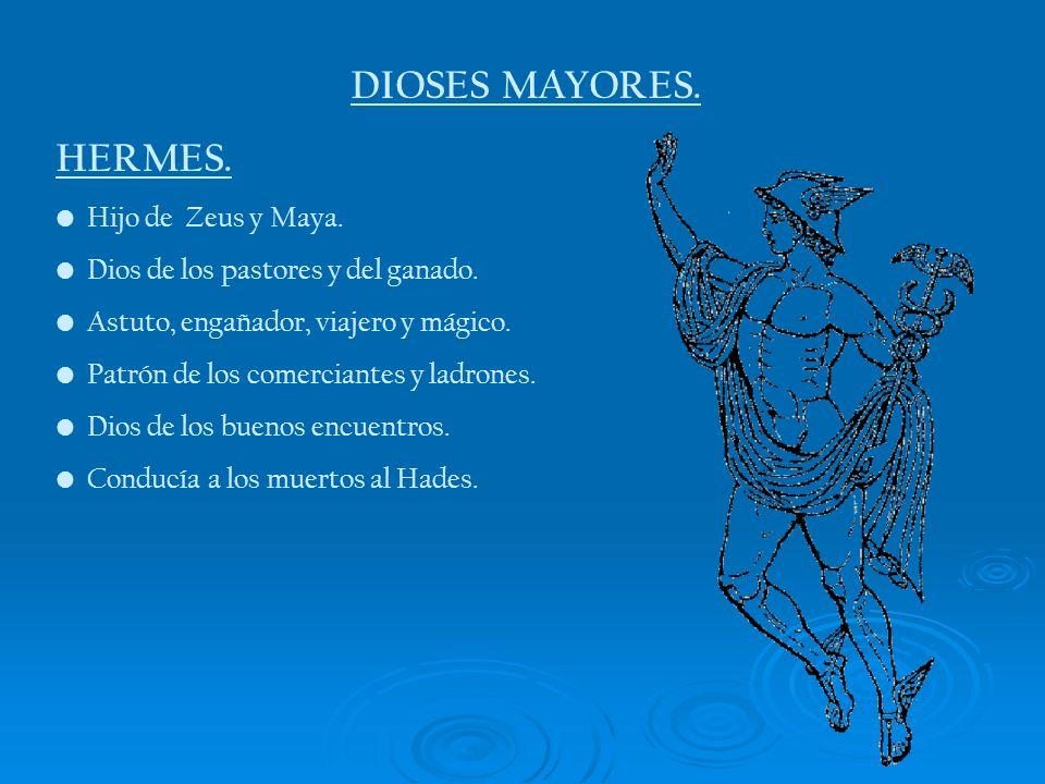 DIOSES MAYORES. HERMES. Hijo de Zeus y Maya.