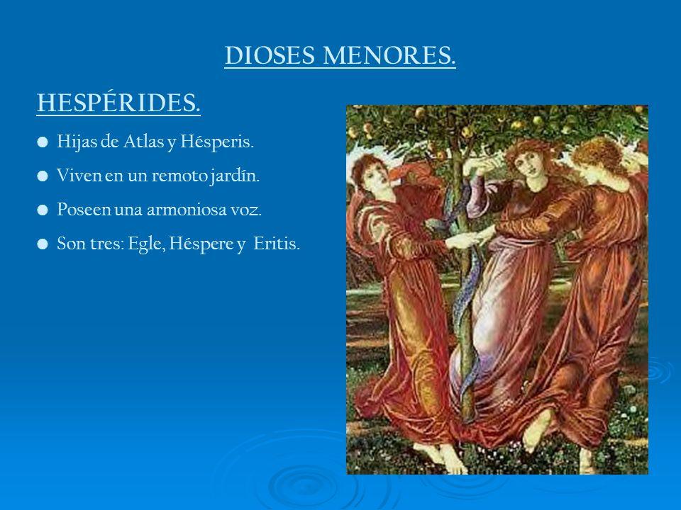 DIOSES MENORES. HESPÉRIDES. Hijas de Atlas y Hésperis.