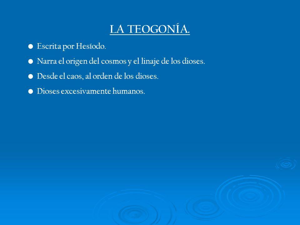 LA TEOGONÍA. Escrita por Hesíodo.
