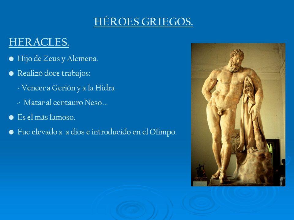 HÉROES GRIEGOS. HERACLES. Hijo de Zeus y Alcmena.
