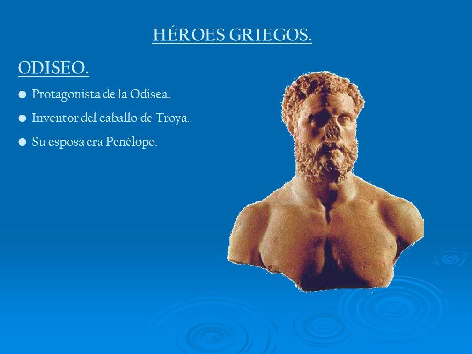 HÉROES GRIEGOS. ODISEO. Protagonista de la Odisea.