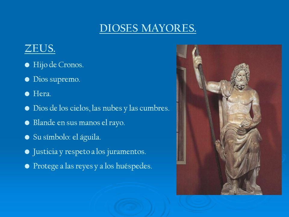 DIOSES MAYORES. ZEUS. Hijo de Cronos. Dios supremo. Hera.
