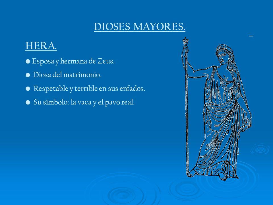 DIOSES MAYORES. HERA. Esposa y hermana de Zeus. Diosa del matrimonio.
