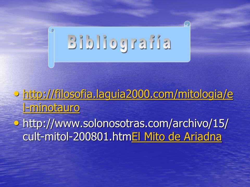 Bibliografía http://filosofia.laguia2000.com/mitologia/el-minotauro