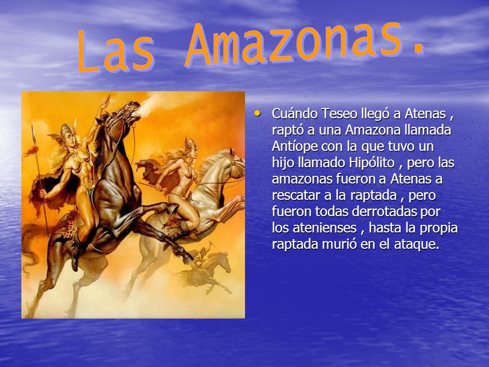 Las Amazonas.