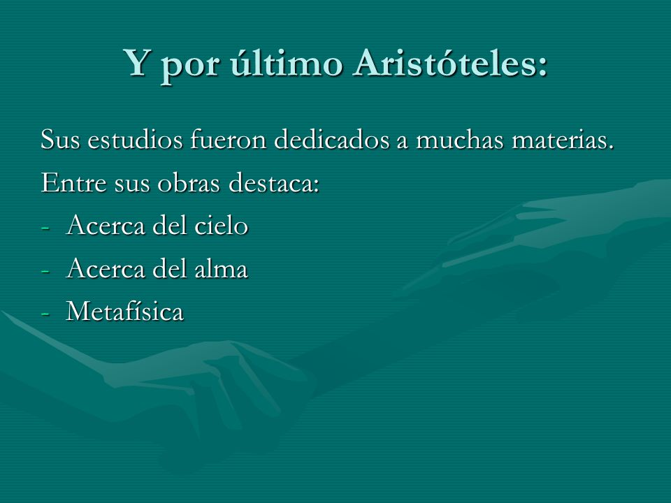 Y por último Aristóteles:
