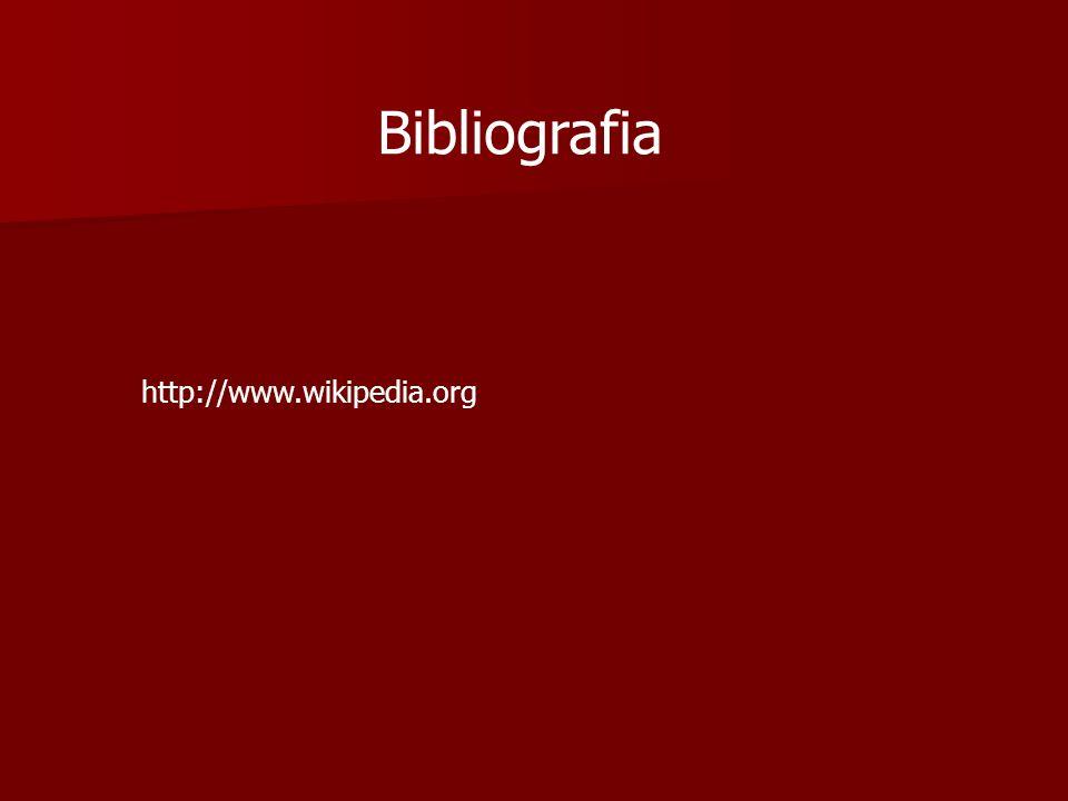 Bibliografia http://www.wikipedia.org