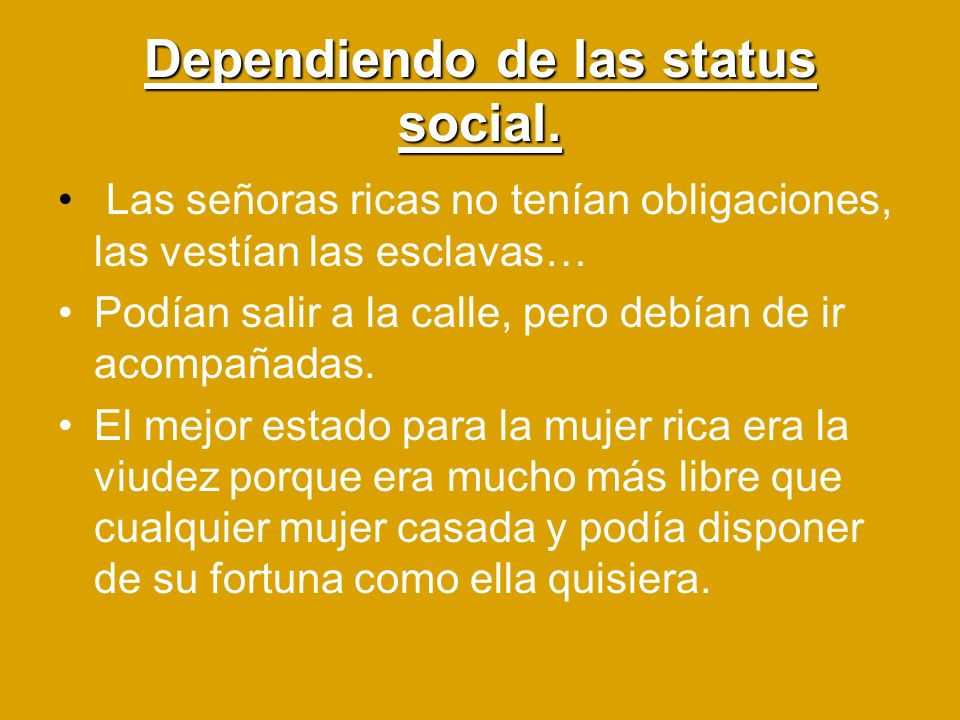 Dependiendo de las status social.