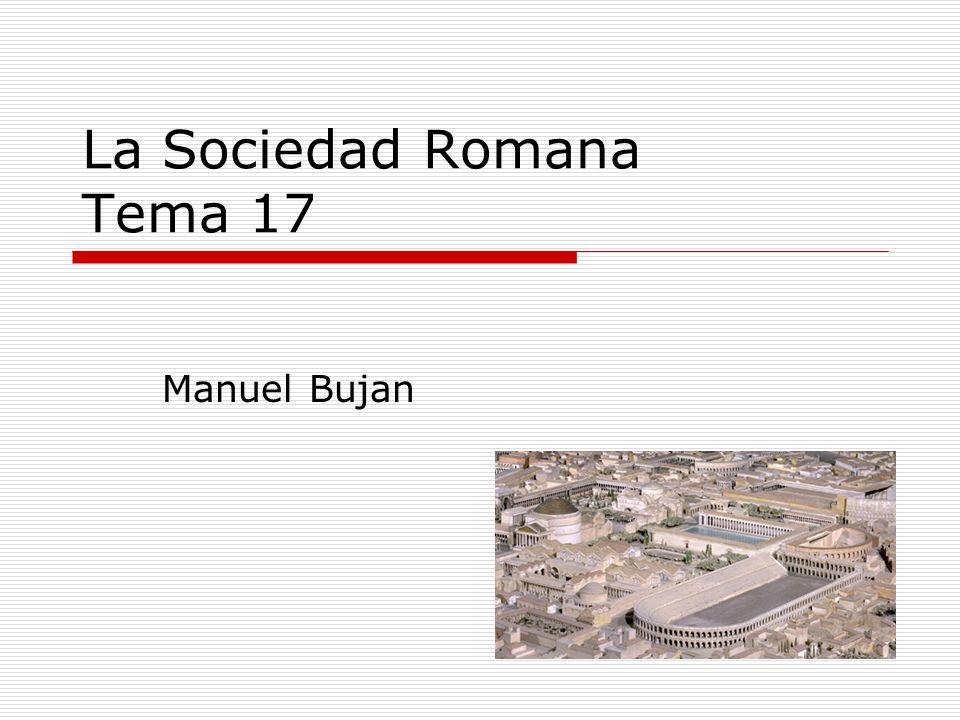 La Sociedad Romana Tema 17