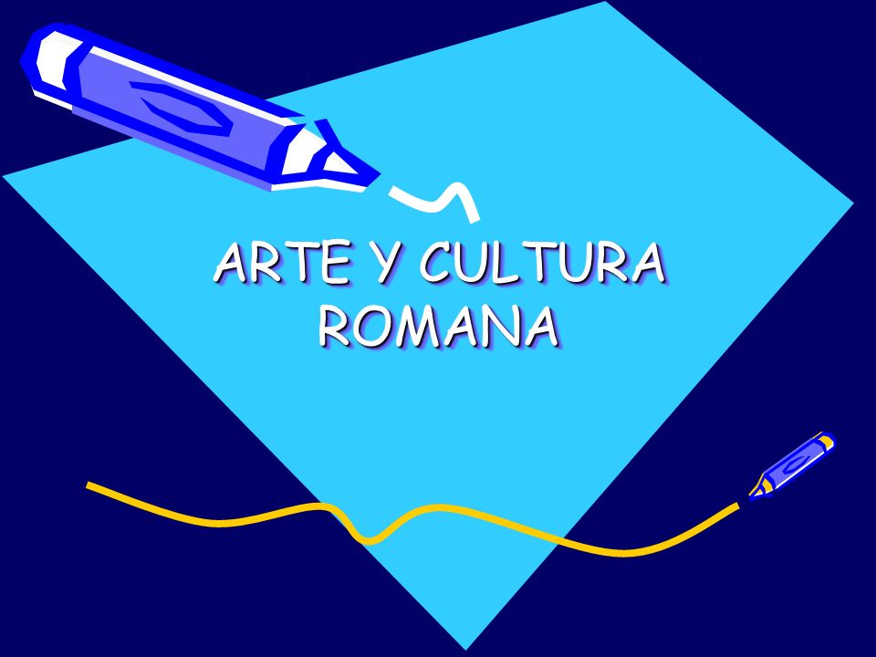 ARTE Y CULTURA ROMANA