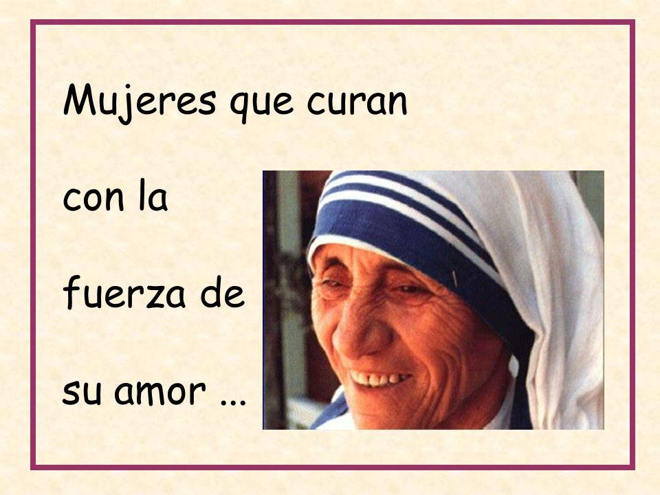 Mujeres que curan con la fuerza de su amor ...
