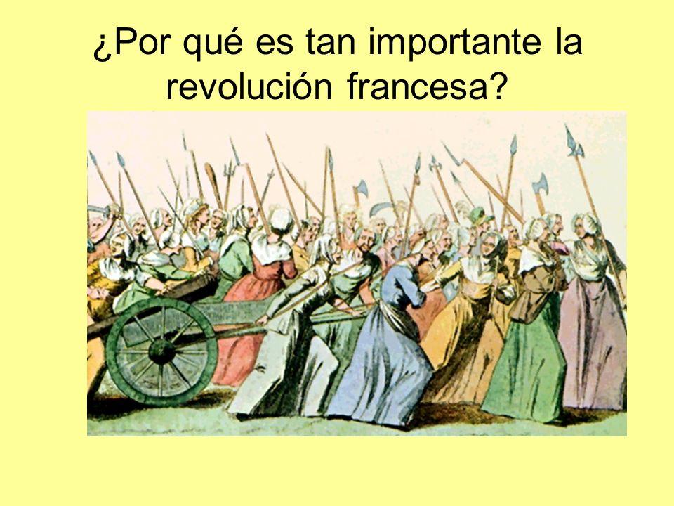 ¿Por qué es tan importante la revolución francesa