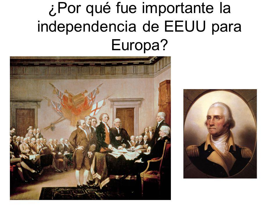 ¿Por qué fue importante la independencia de EEUU para Europa