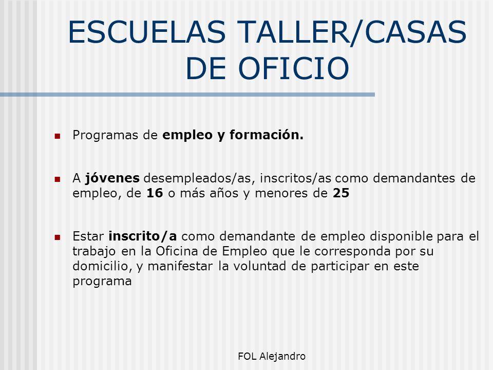 ESCUELAS TALLER/CASAS DE OFICIO