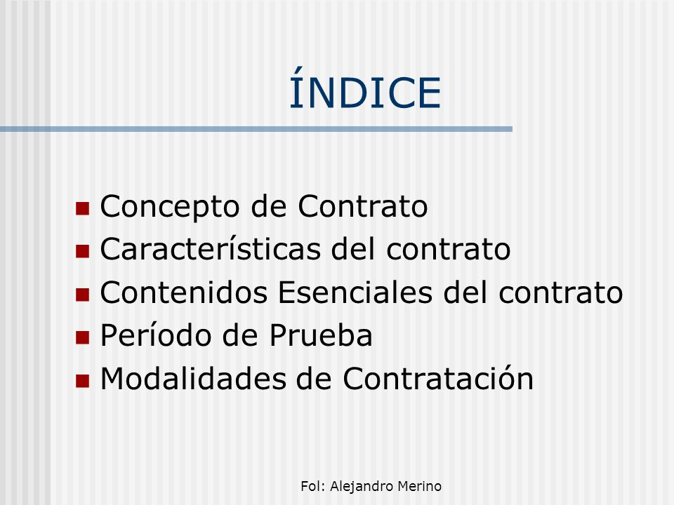 ÍNDICE Concepto de Contrato Características del contrato