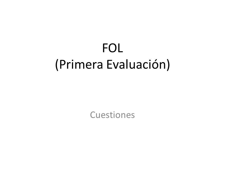 FOL (Primera Evaluación)