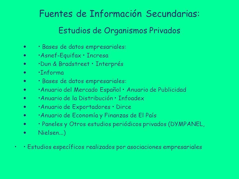 Fuentes de Información Secundarias: Estudios de Organismos Privados