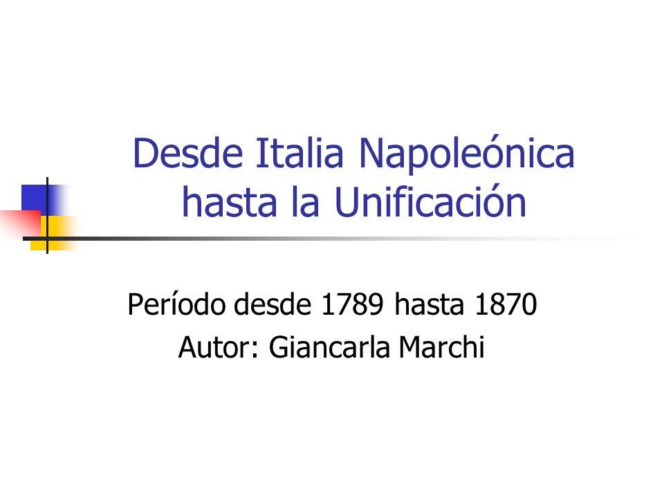 Desde Italia Napoleónica hasta la Unificación