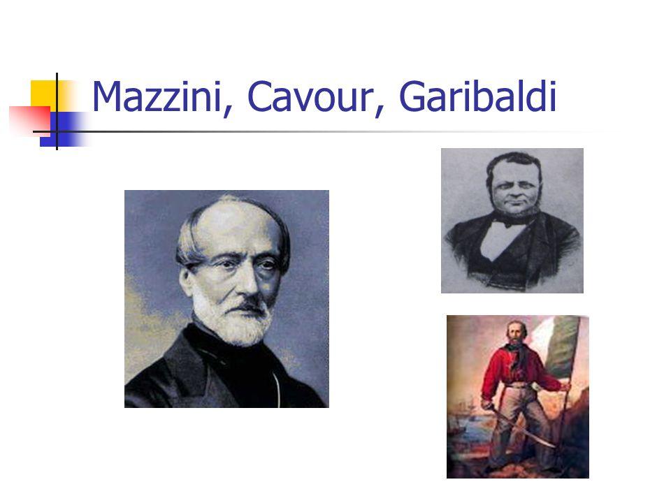 Mazzini, Cavour, Garibaldi