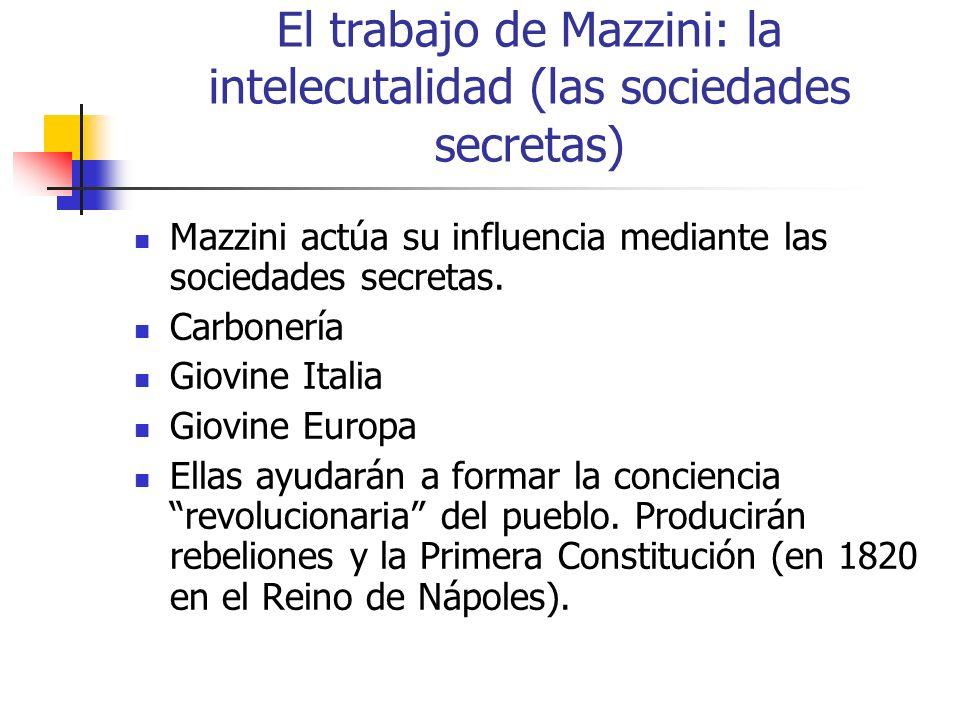 El trabajo de Mazzini: la intelecutalidad (las sociedades secretas)
