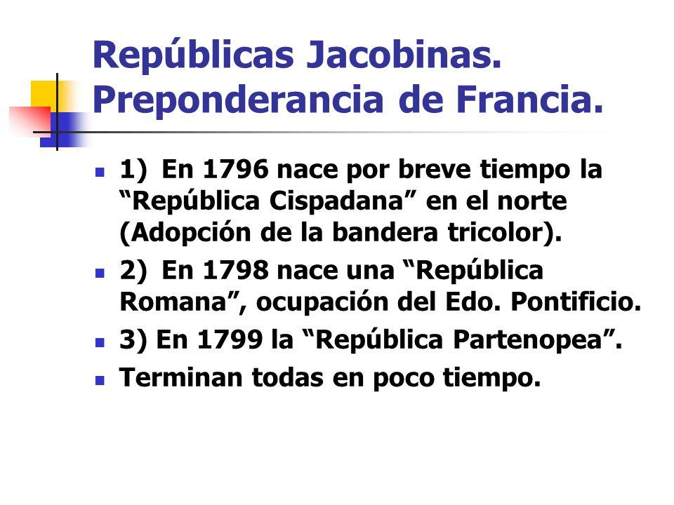 Repúblicas Jacobinas. Preponderancia de Francia.