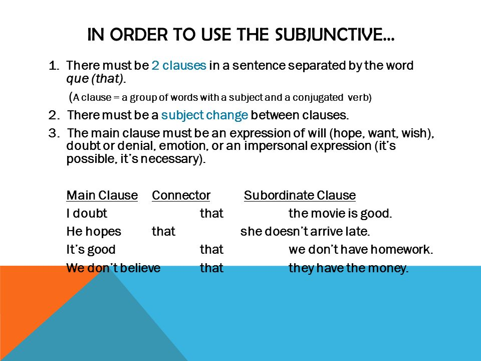 IN ORDER TO USE THE SUBJUNCTIVE…