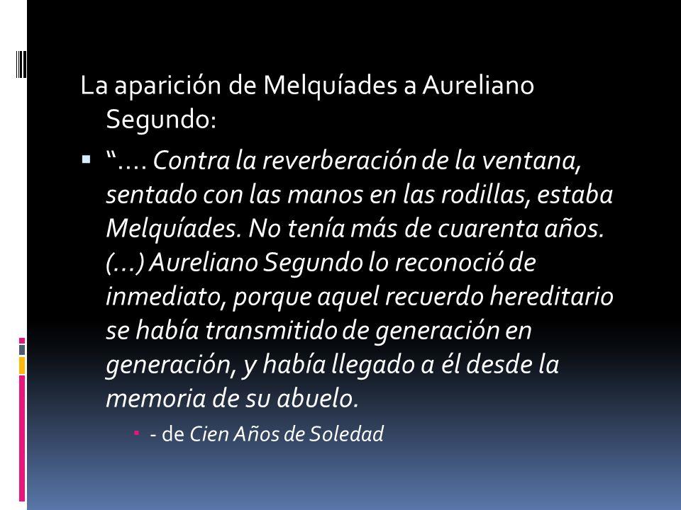 La aparición de Melquíades a Aureliano Segundo: