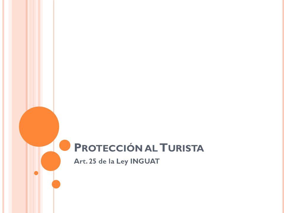 Protección al Turista Art. 25 de la Ley INGUAT