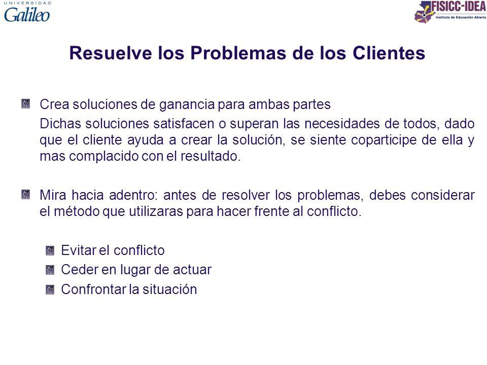 Resuelve los Problemas de los Clientes