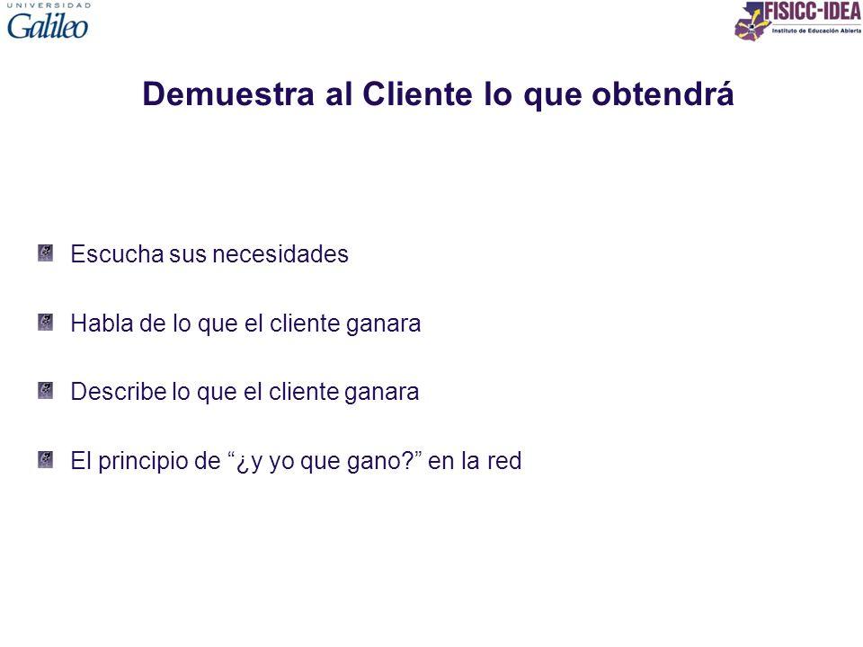 Demuestra al Cliente lo que obtendrá