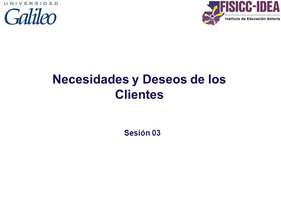 Necesidades y Deseos de los Clientes