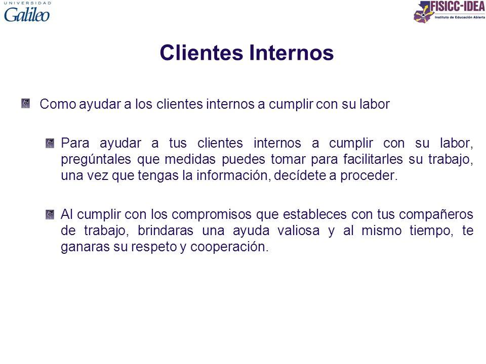 Clientes Internos Como ayudar a los clientes internos a cumplir con su labor.