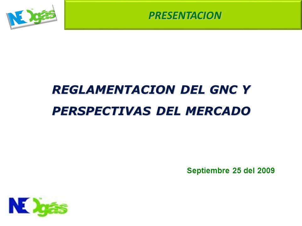 REGLAMENTACION DEL GNC Y PERSPECTIVAS DEL MERCADO