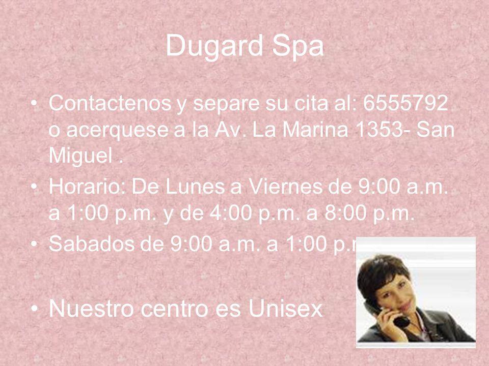 Dugard Spa Nuestro centro es Unisex
