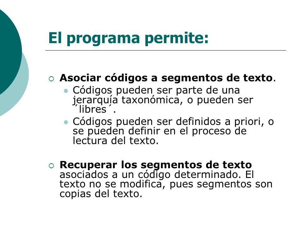 El programa permite: Asociar códigos a segmentos de texto.