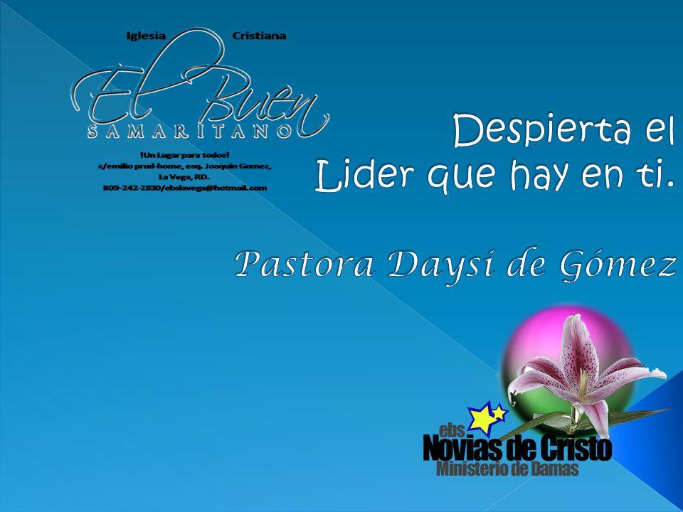 Despierta el Lider que hay en ti. Pastora Daysi de Gómez
