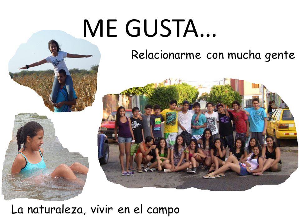 ME GUSTA… Relacionarme con mucha gente